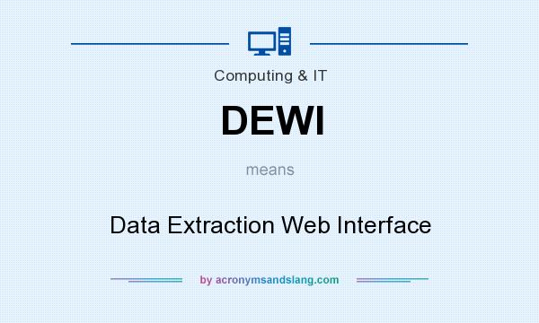 What does DEWI mean? It stands for Data Extraction Web Interface