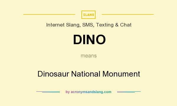 What does DINO mean? It stands for Dinosaur National Monument