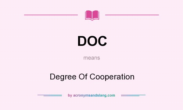 What does DOC mean? It stands for Degree Of Cooperation