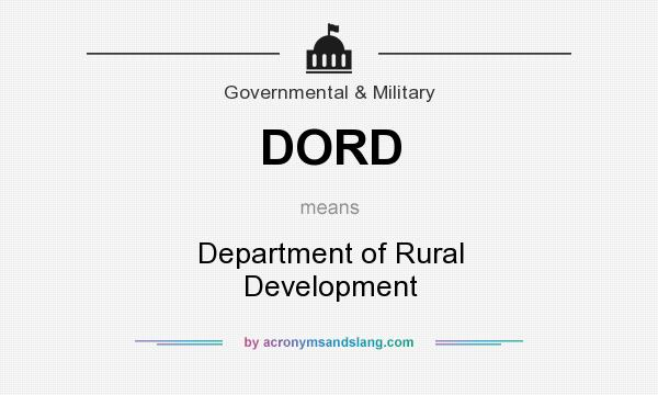 What does DORD mean? It stands for Department of Rural Development
