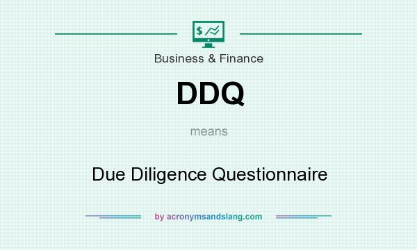 What does DDQ mean? It stands for Due Diligence Questionnaire