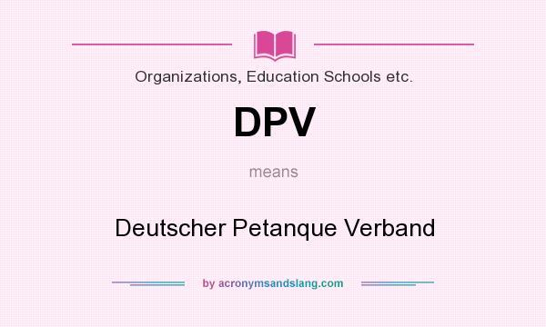 What does DPV mean? It stands for Deutscher Petanque Verband