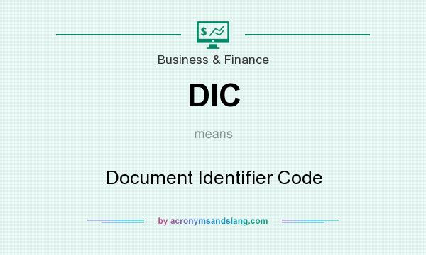 What does DIC mean? It stands for Document Identifier Code