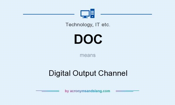What does DOC mean? It stands for Digital Output Channel