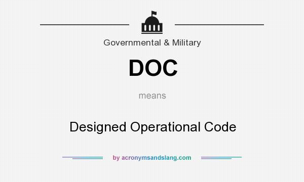 What does DOC mean? It stands for Designed Operational Code