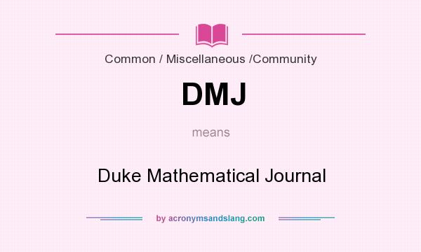 What does DMJ mean? It stands for Duke Mathematical Journal