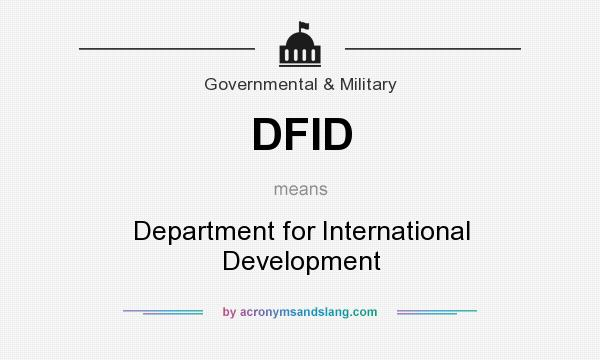 What does DFID mean? It stands for Department for International Development