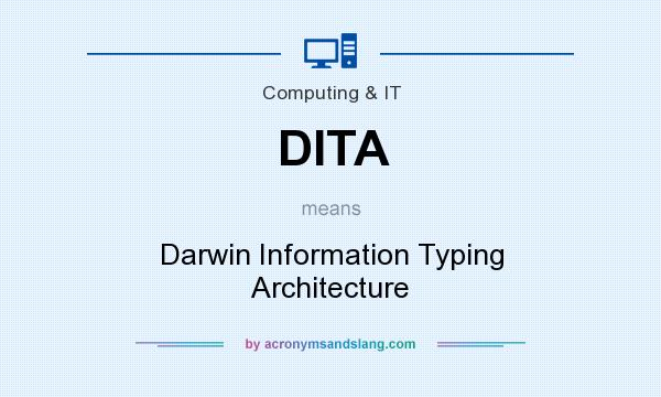 What does DITA mean? It stands for Darwin Information Typing Architecture