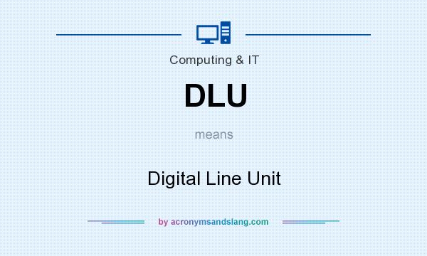 What does DLU mean? It stands for Digital Line Unit
