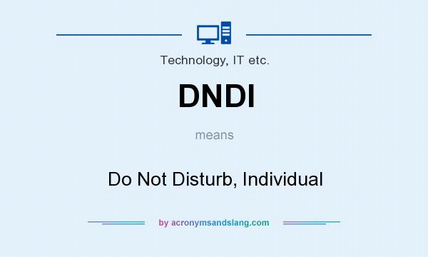 What does DNDI mean? It stands for Do Not Disturb, Individual