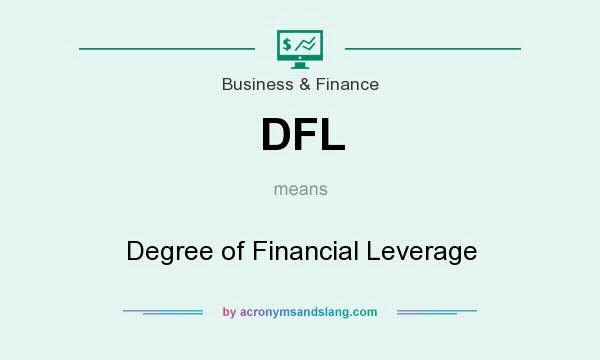 What does DFL mean? It stands for Degree of Financial Leverage
