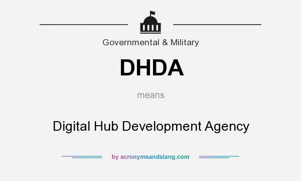 What does DHDA mean? It stands for Digital Hub Development Agency