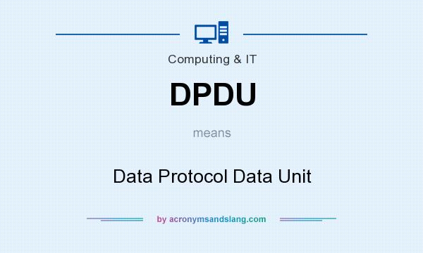 What does DPDU mean? It stands for Data Protocol Data Unit