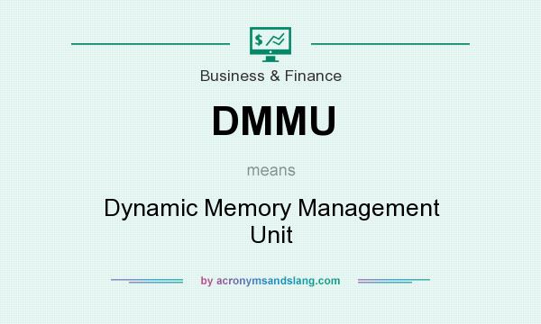 What does DMMU mean? It stands for Dynamic Memory Management Unit