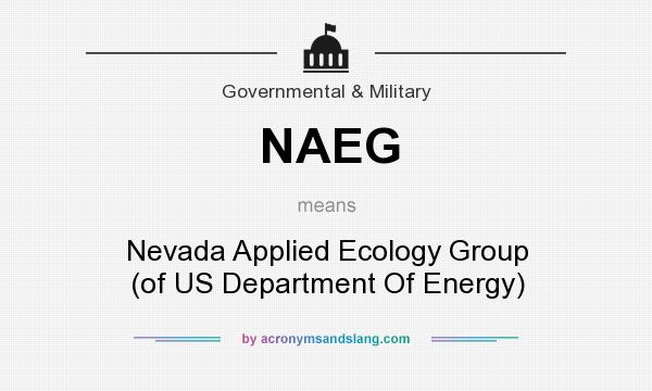 What does NAEG mean? It stands for Nevada Applied Ecology Group (of US Department Of Energy)