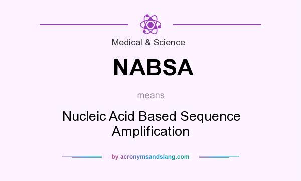What does NABSA mean? It stands for Nucleic Acid Based Sequence Amplification