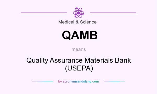 What does QAMB mean? It stands for Quality Assurance Materials Bank (USEPA)