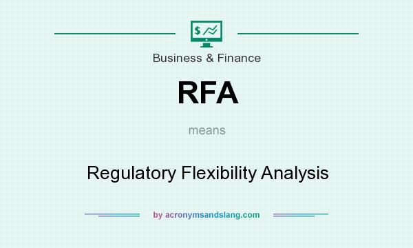 What does RFA mean? It stands for Regulatory Flexibility Analysis