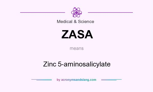 What does ZASA mean? It stands for Zinc 5-aminosalicylate