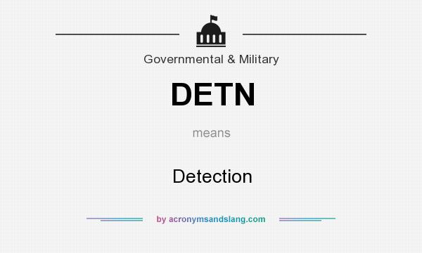What does DETN mean? It stands for Detection