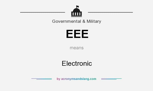 What does EEE mean? It stands for Electronic