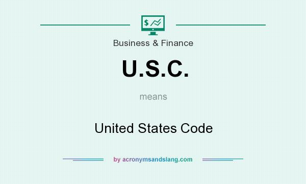 What does U.S.C. mean? It stands for United States Code