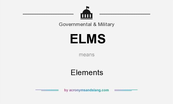 What does ELMS mean? It stands for Elements