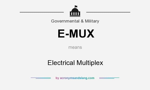 What does E-MUX mean? It stands for Electrical Multiplex