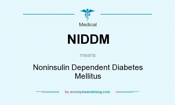 What does NIDDM mean? It stands for Noninsulin Dependent Diabetes Mellitus