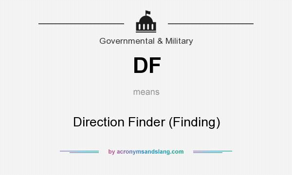 What does DF mean? It stands for Direction Finder (Finding)
