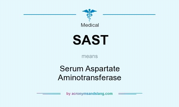 What does SAST mean? It stands for Serum Aspartate Aminotransferase