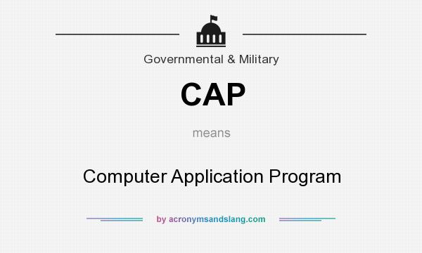 What does CAP mean? It stands for Computer Application Program