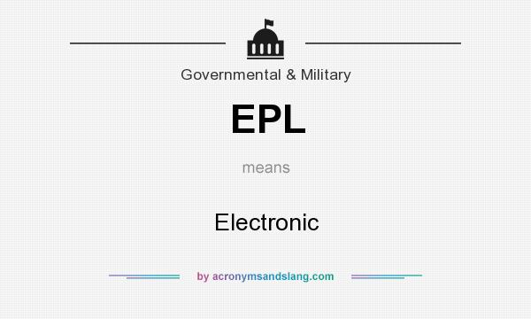 What does EPL mean? It stands for Electronic