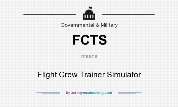 What does FCTS mean? It stands for Flight Crew Trainer Simulator