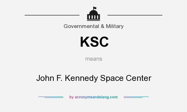 What does KSC mean? It stands for John F. Kennedy Space Center
