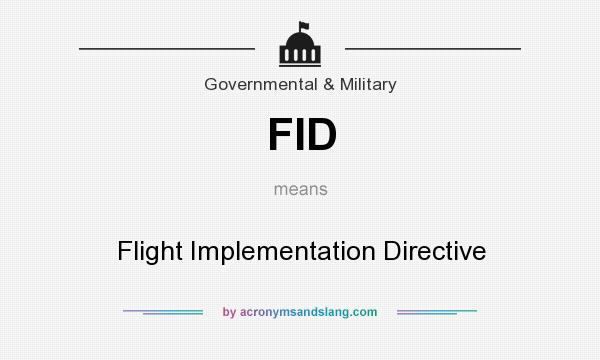 What does FID mean? It stands for Flight Implementation Directive