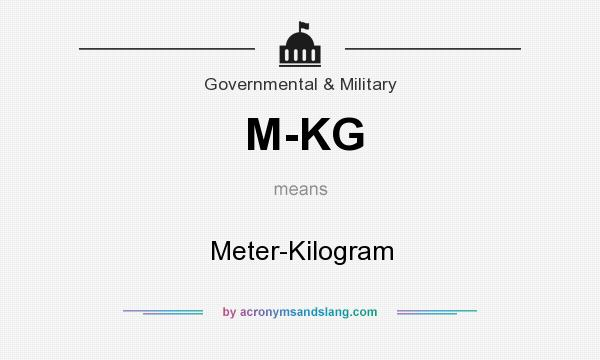 What does M-KG mean? It stands for Meter-Kilogram