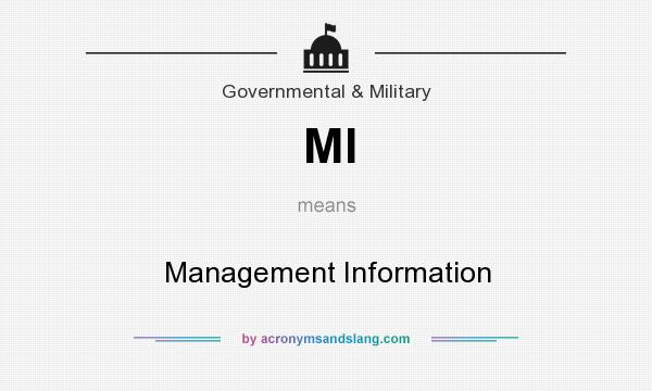 What does MI mean? It stands for Management Information