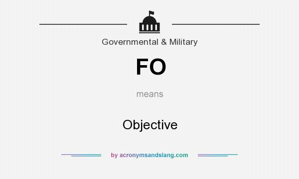 What does FO mean? It stands for Objective