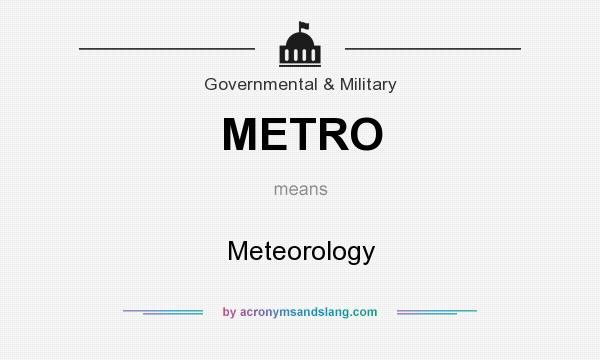 What does METRO mean? It stands for Meteorology