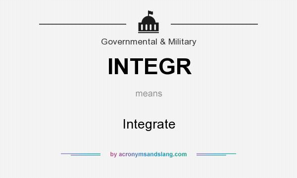 What does INTEGR mean? It stands for Integrate