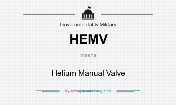 What does HEMV mean? It stands for Helium Manual Valve