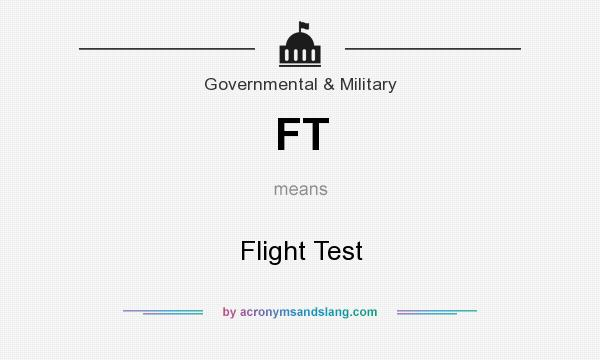 What does FT mean? It stands for Flight Test