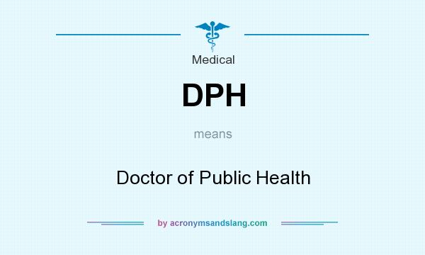 What does DPH mean? It stands for Doctor of Public Health