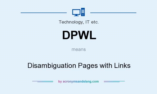 What does DPWL mean? It stands for Disambiguation Pages with Links