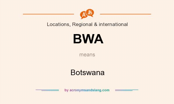 What does BWA mean? It stands for Botswana