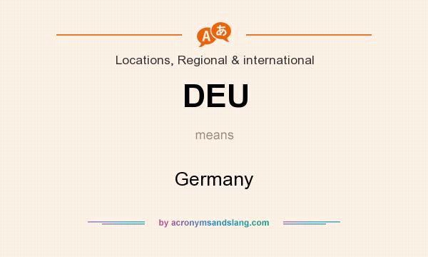 What does DEU mean? It stands for Germany