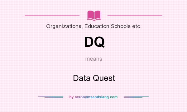What does DQ mean? It stands for Data Quest