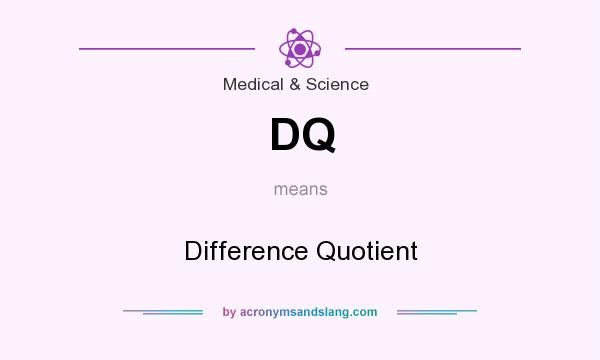What does DQ mean? It stands for Difference Quotient