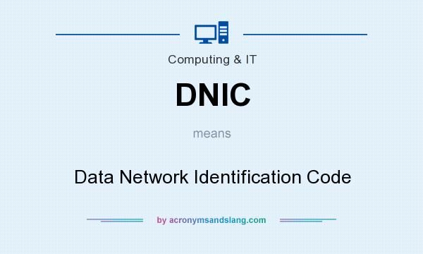 What does DNIC mean? It stands for Data Network Identification Code